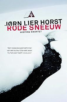 Rode sneeuw (Wisting Kwartet Book 1) van [Jørn Lier Horst, Kim Snoeijing]