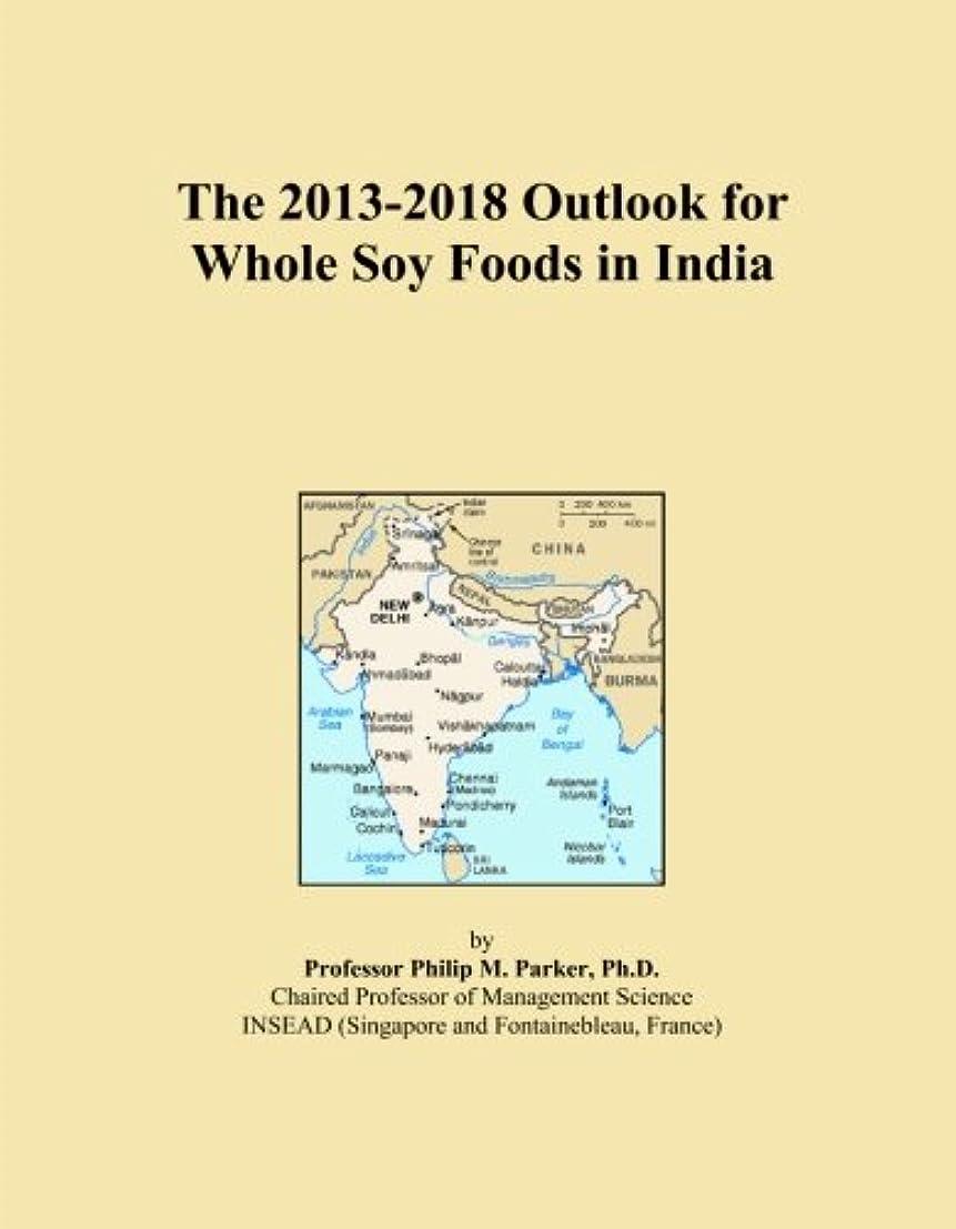装備する修理工調べるThe 2013-2018 Outlook for Whole Soy Foods in India
