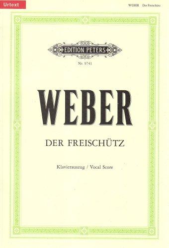 Der Freischütz (Oper in 3 Akten): op. 77 (1817-1820): Romantische Oper in drei Aufzügen / Klavierauszug (Grüne Reihe Edition Peters)
