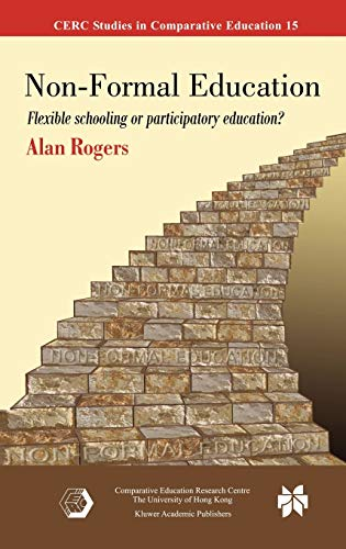Compare Textbook Prices for Non-Formal Education: Flexible Schooling or Participatory Education? CERC Studies in Comparative Education 15 2005 Edition ISBN 9780387246369 by Rogers, Alan