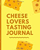 Cheese Lovers Tasting Journal: Turophile | Tasting and Review Notebook | Wine Tours | Cheese Daily Review | Rinds | Rennet | Affineurs | Solidified Curds