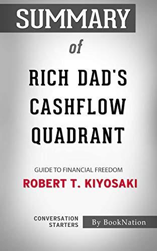 Summary of Rich Dad's Cashflow Quadrant: Guide to Financial Freedom by Robert T. Kiyosaki: Conversation Starters