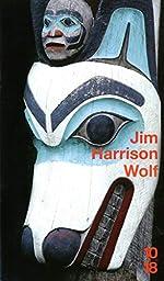 Wolf de Jim HARRISON