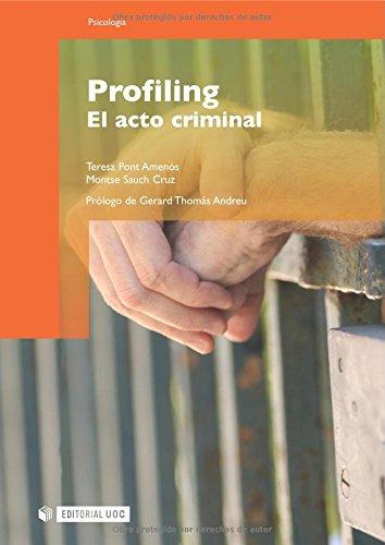 Profiling. El acto criminal. Prólogo de Gerard Thomás Andreu (Manuales) (Spanish Edition)