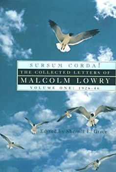 Hardcover Sursum Corda! : The Collected Letters of Malcolm Lowry, 1926-1946 Book