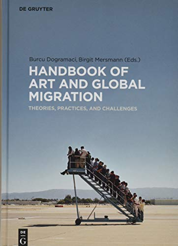 Handbook of Art and Global Migration: Theories, Practices, and Challenges