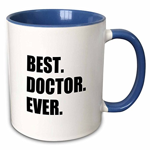 3dRose Best Doctor Ever - Fun Job Pride Gift For Gps Specialist Drs And Phds Two Tone Mug, 11 oz, Blue