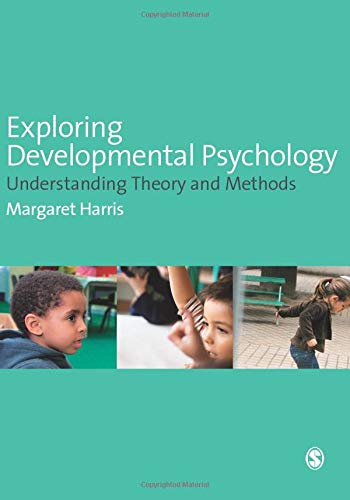 Exploring Developmental Psychology: Understanding Theory and Methods