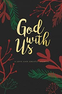 God With Us: A Love God Greatly Advent Study Journal