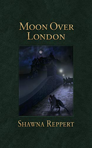 Moon Over London (Werewolves and Gaslight Book 2)