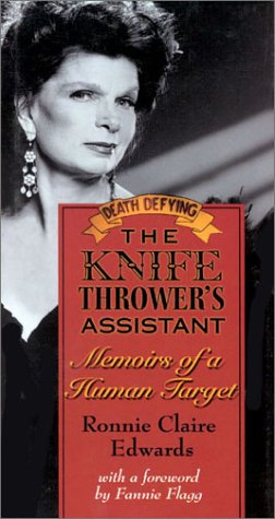 The Knife Thrower's Assistant: Memoirs of a Human Target