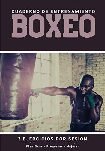 Cuaderno De Entrenamiento Boxeo: Libro de ejercicios y plan de entrenamiento - Planificación deportiva - Evaluar y apuntar objetivos - Regalo Boxeo