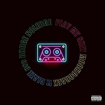 Play My Shit (feat. BLAZE)