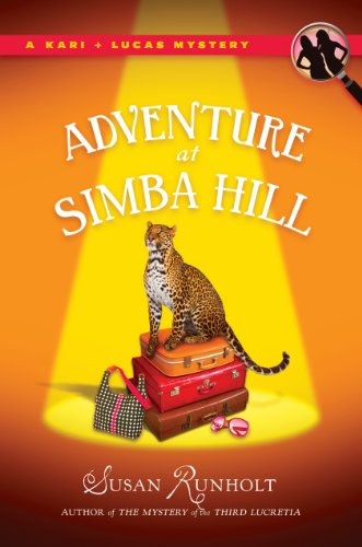The Adventure at Simba Hill (A Kari and Lucas Mystery Book 3