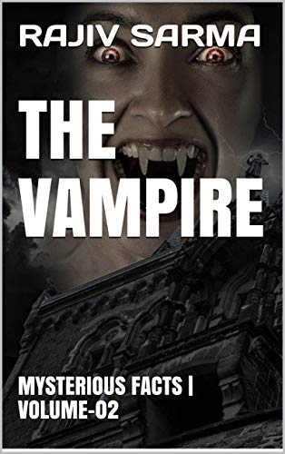THE VAMPIRE: MYSTERIOUS FACTS | VOLUME-02