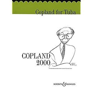 Copland for Tuba: Copland 2000. Tuba und Klavier. Tuba (Klavierbegleitung separat erhältlich).