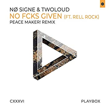 No Fcks Given (Peace Maker! Remix)