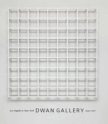 Dwan Gallery: Los Angeles to New York, 1959-1971