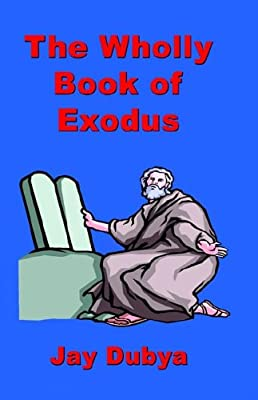 The Wholly Book of Exodus