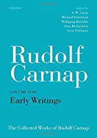 The Collected Works of Rudolf Carnap: Early Writings