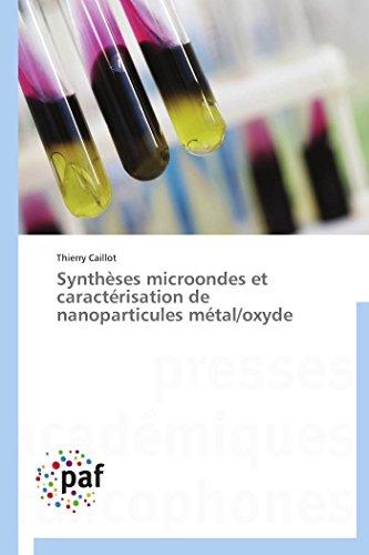 Synthèses microondes et caractérisation de nanoparticules métal/oxyde (OMN.PRES.FRANC.)