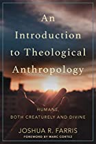 Introduction to Theological Anthropology