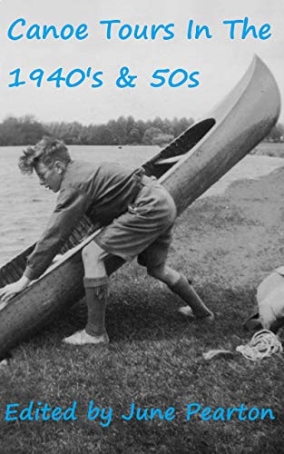 Canoe Camps 1943 – 1955: Diaries of Trips By Canoe And Kayak Around England Plus A Holiday In Sweden (English Edition)