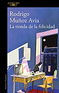 La tienda de la felicidad par Rodrigo Muñoz Avia