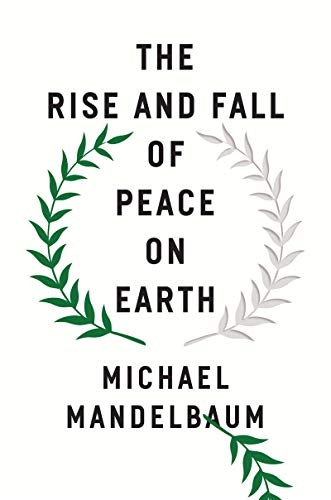 Image of The Rise and Fall of Peace on Earth