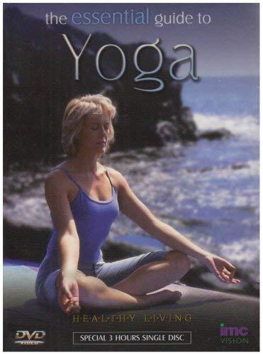 Yoga - The Essential 3 Hour Guide - Healthy Living Series [Reino...