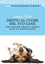 Dritto al cuore del tuo cane (Universale economica. Saggi Vol. 2392) (Italian Edition)