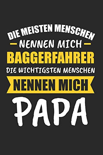 Die Meisten Menschen Nennen Mich Baggerfahrer Die Wichtigsten Menschen Nennen Mich Papa: Sachsen & Ossi DDR Notizbuch 6'x9' Liniert Geschenk für Ostalgie & Sächsisch