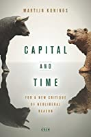 Capital and Time: For a New Critique of Neoliberal Reason (Currencies: New Thinking for Financial Times)