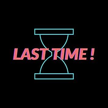 Last Time!
