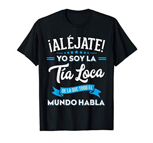 Regalo Original Divertido Aléjate Soy Tía Loca Sobrino Camiseta