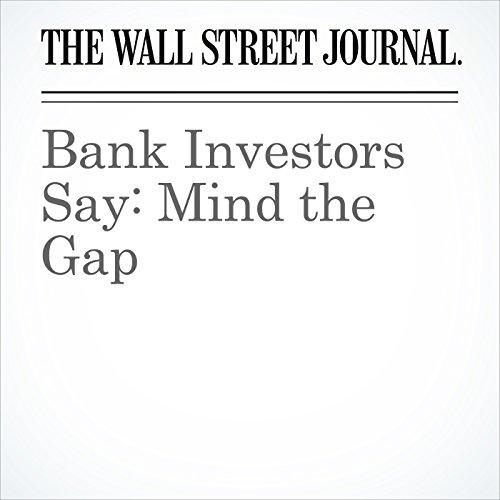 Bank Investors Say: Mind the Gap copertina