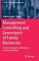 Management Controlling and Governance of Family Businesses: Theoretical Insights and Empirical Evidence from Italy (Contributions to Management Science)