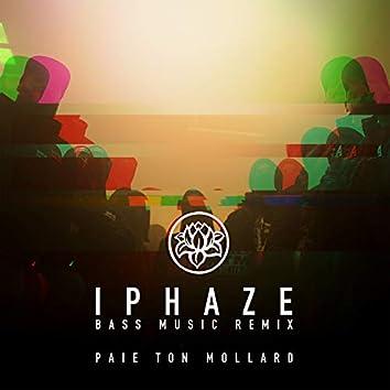 Paie Ton Mollard IPhaze Bass Music Remix