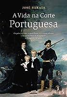 A Vida na Corte Portuguesa (Portuguese Edition)