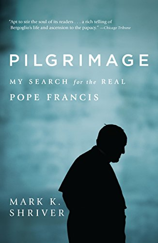 Pilgrimage: My Search for the Real Pope Francis (English Edition)