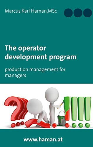 The Operator Development Program: Production Management for Managers (English Edition)