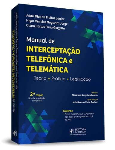 Manual De Interceptação Telefônica E Telemática - Teoria, Prática E Legislação - 2ª Edição (2021)