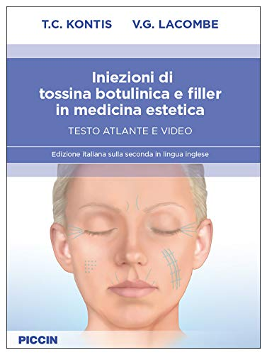 Iniezioni di tossina botulinica e filler in medicina estetica. Testo atlante e video