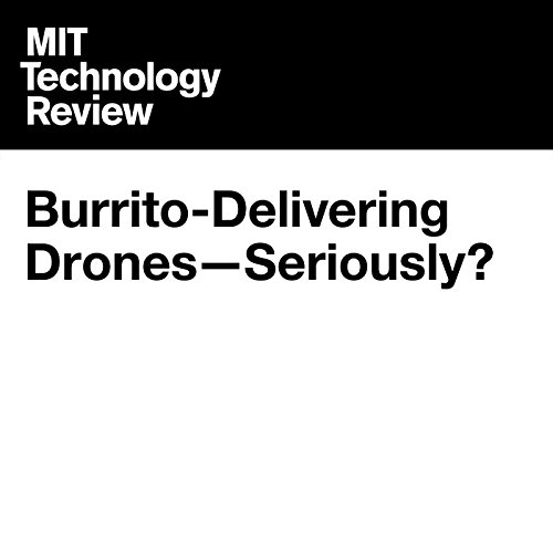 Burrito-Delivering Drones - Seriously? audiobook cover art