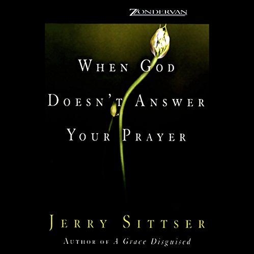 When God Doesn't Answer Your Prayer  audiobook cover art