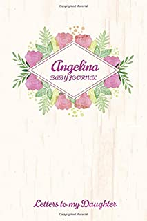 Angelina Baby Journal Letters To My Daughter: Writing Lined Notebook To Write In