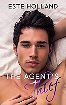 The Agent's Thief (Westwood Agency Book One): A Gay Romance Action/Adventure by [Este  Holland]