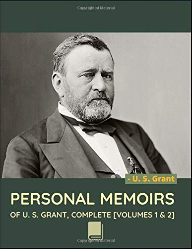 Compare Textbook Prices for Personal Memoirs of U. S. Grant, Complete [Volumes 1 & 2]  ISBN 9798673820292 by Grant, Ulysses S.