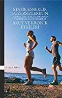 Statik Esneklik Egzersizlerinin Uzun Süreli Uygulamasinin Performans Üzerindeki Akut ve Kronik Etkileri