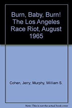 Hardcover Burn, Baby, Burn! The Los Angeles Race Riot, August 1965 Book
